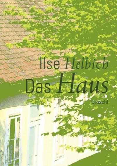 forum_08_10Hda_liest und empfiehlt – Ilse Helbich Das Haus Droschl, 2009 144 Seiten ISBN: 978-3-85420-762-7